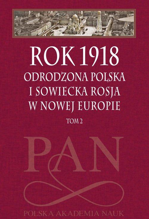 Rok 1918. Tom 2. Odrodzona Polska - okładka książki