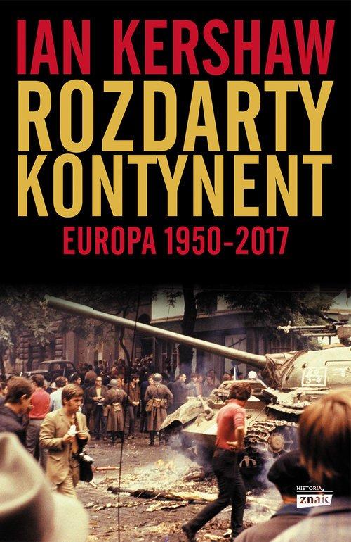 Rozdarty kontynent Europa 1950-2017 - okładka książki