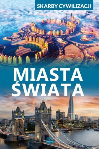 Skarby cywilizacji. Miasta świata - okładka książki