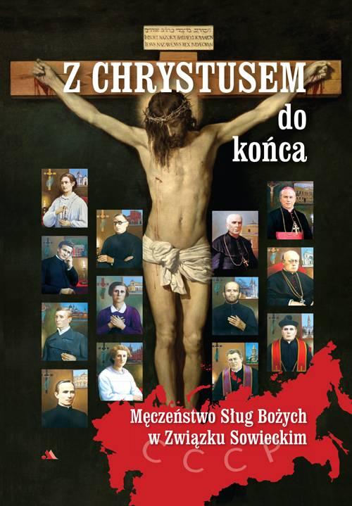 Z Chrystusem do końca. Męczeństwo - okładka książki