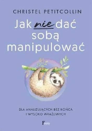 Jak nie dać sobą manipulować - okładka książki