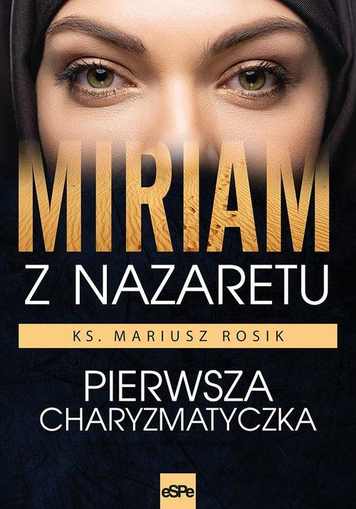 Miriam z Nazaretu. Pierwsza charyzmatyczka - okładka książki