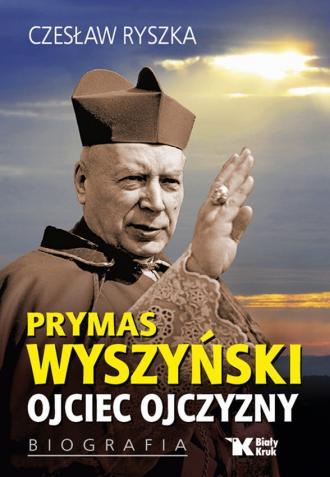 Prymas Wyszyński. Ojciec Ojczyzny. - okładka książki