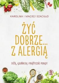 Żyć dobrze... z alergią - okładka książki