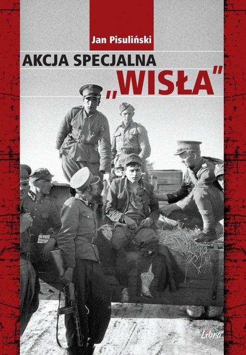 Akcja Specjalna Wisła - okładka książki