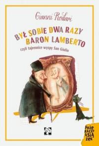 Był sobie dwa razy baron Lamberto, - okładka książki