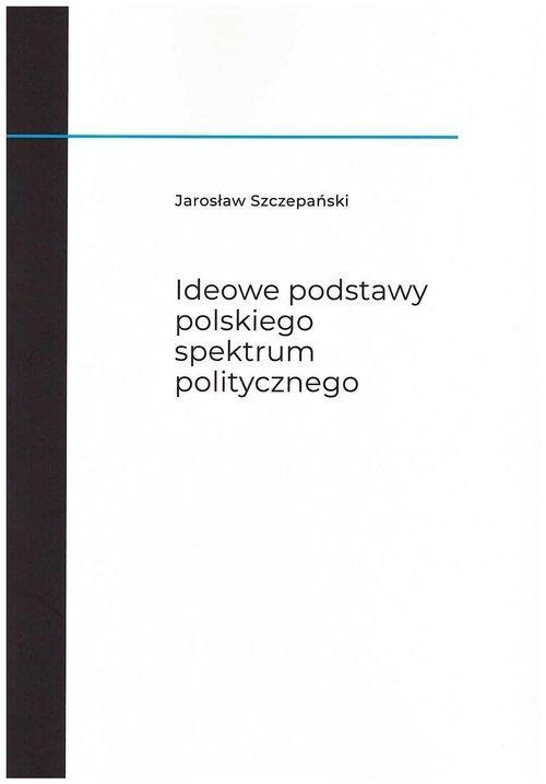 Ideowe podstawy polskiego spektrum - okładka książki