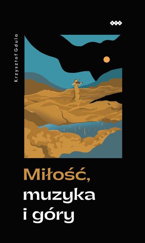 Miłość muzyka i góry - okładka książki
