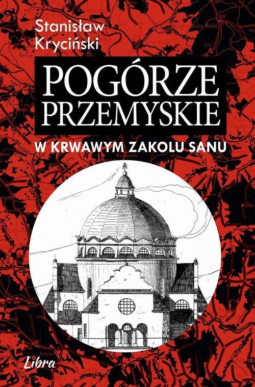 Pogórze Przemyskie. W krwawym zakolu - okładka książki