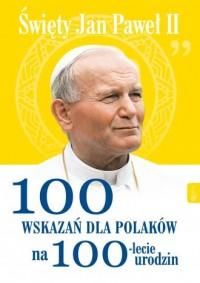 Św Jana Pawła II 100 wskazań na - okładka książki