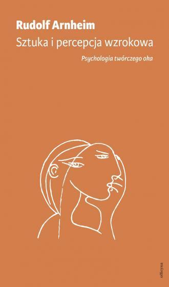 Sztuka i percepcja wzrokowa: psychologia - okładka książki
