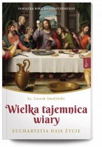 Wielka Tajemnica Wiary, Eucharystia - okładka książki