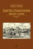 Zabytki Otmuchowa. Miasto i ludzie - okładka książki