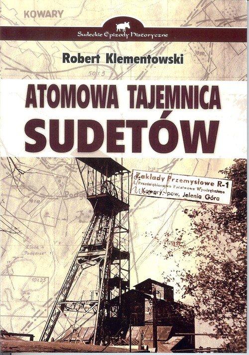 Atomowa tajemnica Sudetów - okładka książki