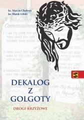 Dekalog z Golgoty. Drogi krzyżowe - okładka książki