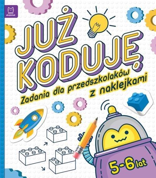 Już koduję! Zadania dla przedszkolaków - okładka książki