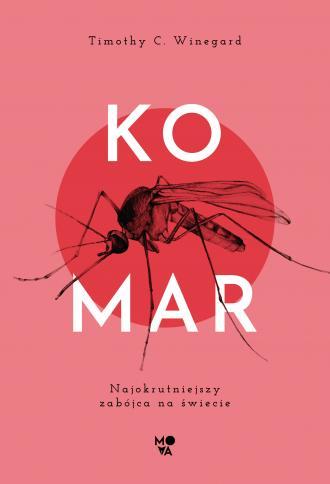 Komar. Najokrutniejszy zabójca - okładka książki