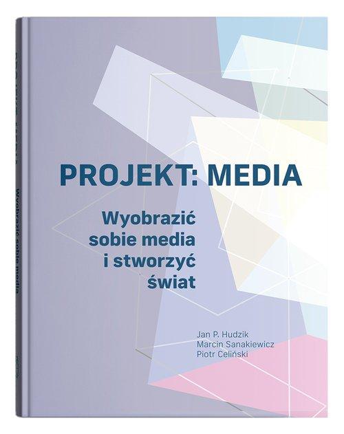 Projekt: Media. Wyobrazić sobie - okładka książki