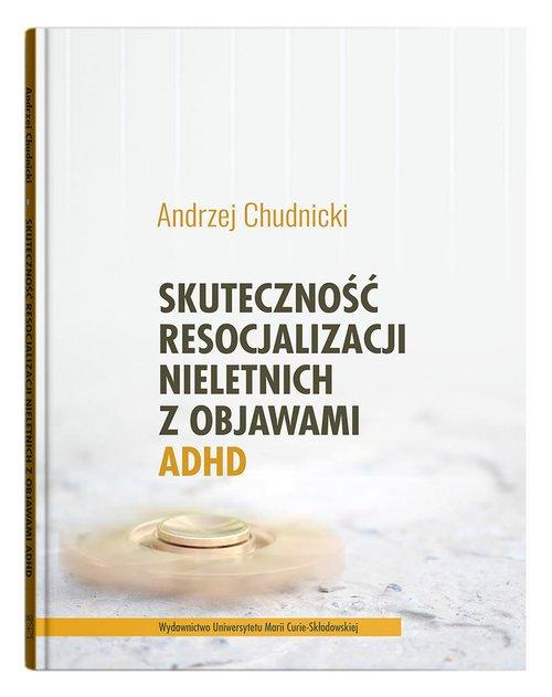 Skuteczność resocjalizacji nieletnich - okładka książki