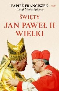 Święty Jan Paweł II Wielki - okładka książki