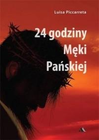 24 godziny Męki Pańskiej  - okładka książki