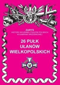 26 Pułk Ułanów Wielkopolskich. - okładka książki