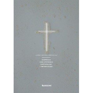 Ekspresja jako spotkanie chrystologii - okładka książki
