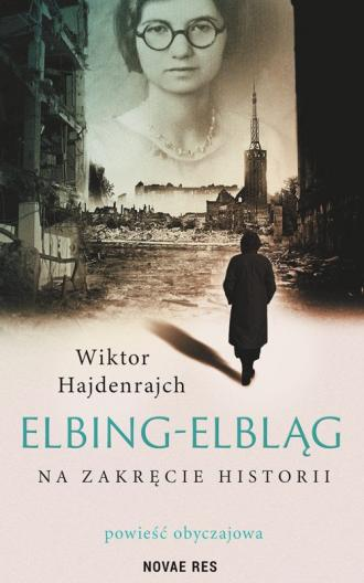 Elbing-elbląg na zakręcie historii - okładka książki