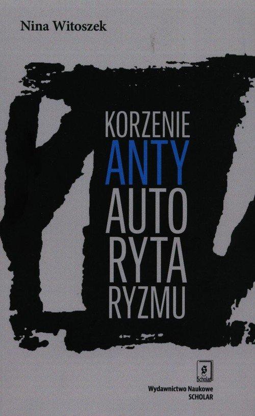 Korzenie antyautorytaryzmu - okładka książki