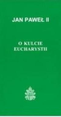 O kulcie Eucharystii - okładka książki