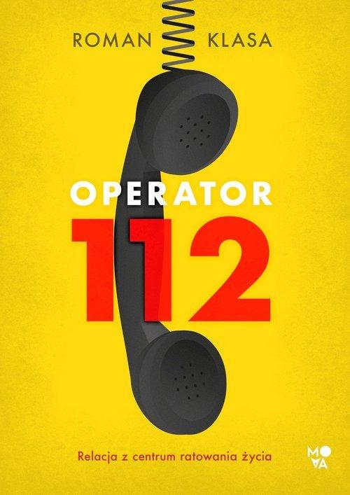 Operator 112. Relacja z centrum - okładka książki