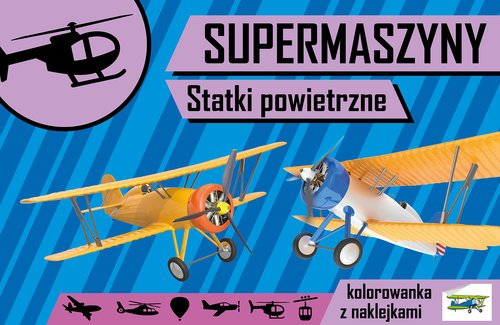 Supermaszyny. Statki powietrzne - okładka książki