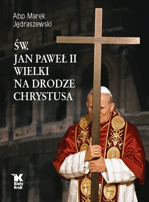 Św. Jan Paweł II Wielki na Drodze - okładka książki