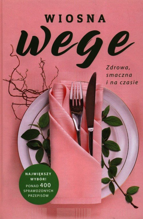 Wiosna wege. Zdrowa smaczna i na - okładka książki