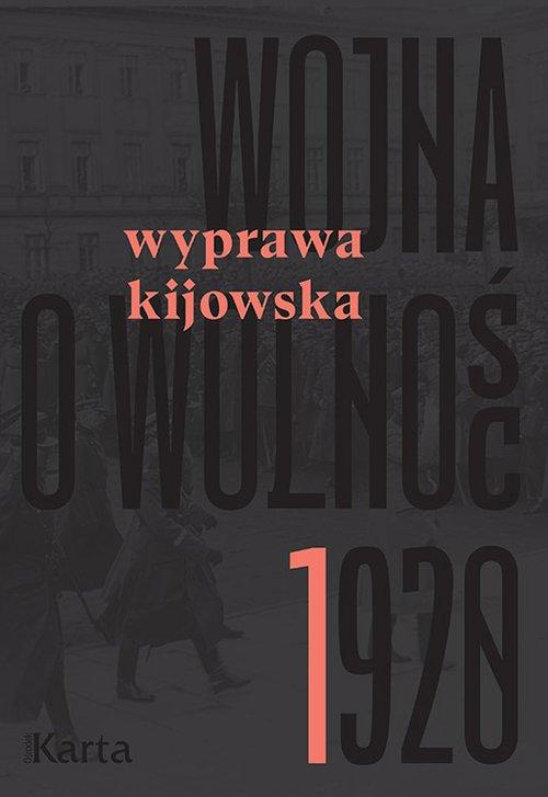 Wojna o wolność 1920. Wyprawa kijowska - okładka książki