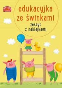 Edukacyjka ze świnkami. Zeszyt - okładka książki