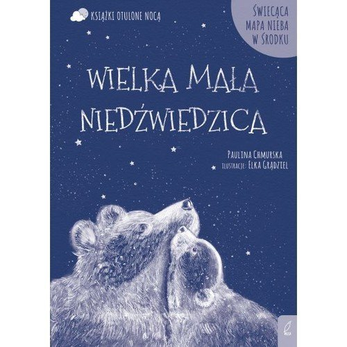 Otulone nocą. Wielka Mała Niedźwiedzica - okładka książki