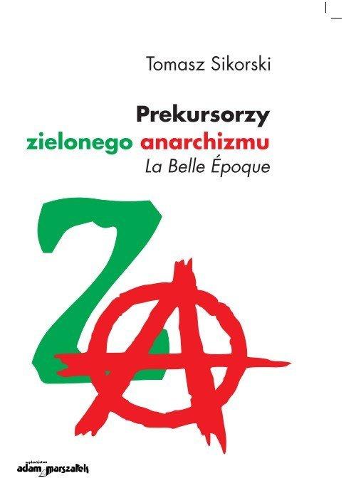 Prekursorzy zielonego anarchizmu - okładka książki