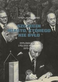 Szczecin Miasto, którego nie było. - okładka książki
