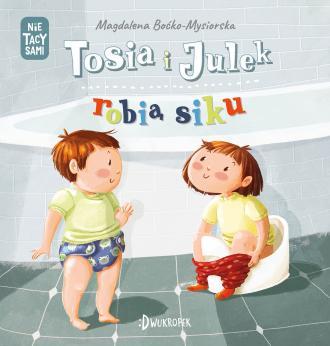 Tosia i Julek robią siku - okładka książki