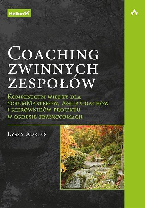 Coaching zwinnych zespołów Kompendium - okładka książki