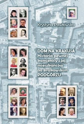 Dom na Krakusa.  Historia pewnej - okładka książki