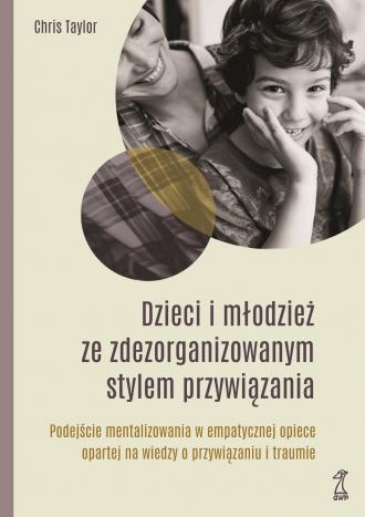Dzieci i młodzież ze zdezorganizowanym - okładka książki
