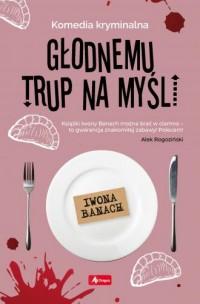 Głodnemu trup na myśli - okładka książki