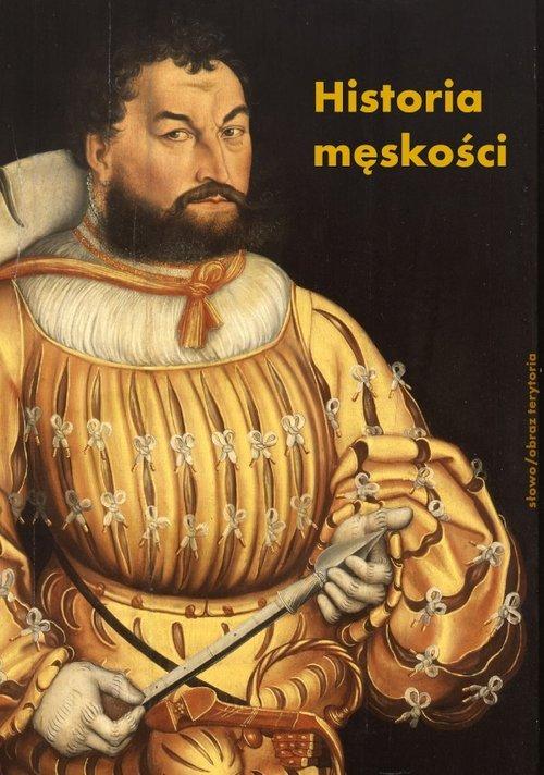 Historia męskości. Tom 1: Od starożytności - okładka książki