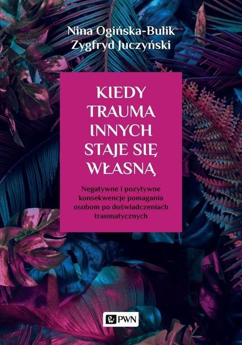 Kiedy trauma innych staje się własną. - okładka książki
