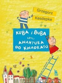 Kuba i Buba czyli awantura do kwadratu - okładka książki
