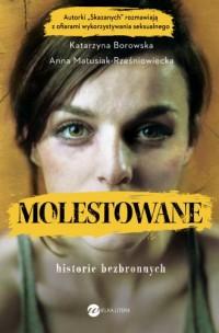 Molestowane. Historie bezbronnych - okładka książki