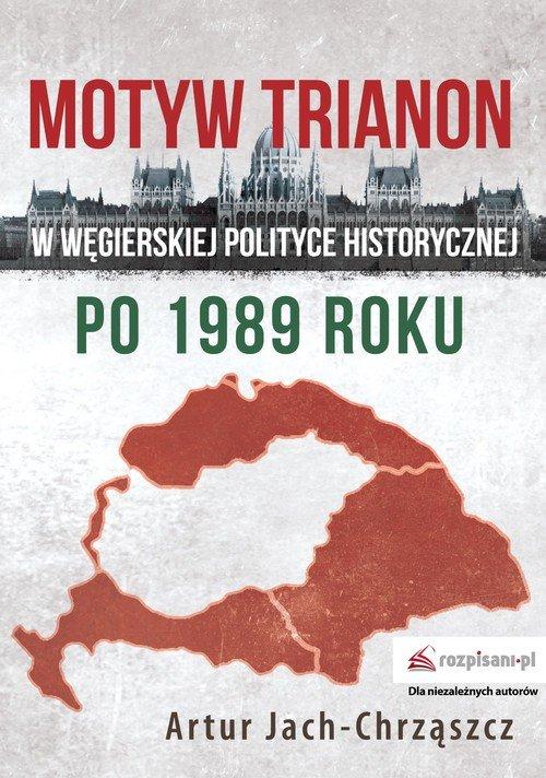 Motyw Trianon w węgierskiej polityce - okładka książki