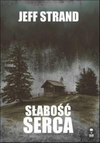 Słabość serca / Dom Horroru - okładka książki